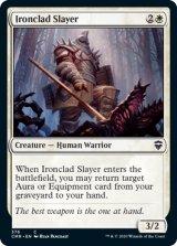 鉄覆いの処刑者/Ironclad Slayer 【英語版】 [CMR-白C]