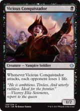 敵意ある征服者/Vicious Conquistador 【英語版】 [XLN-黒U]